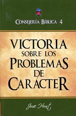 Consejería Bíblica 4 - Victoria sobre los problemas de carácter