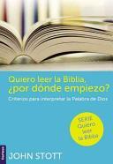 Quiero Leer La Biblia ¿Por Donde Empiezo? (Rústica)