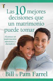 Diez Mejores Decisiones Que Un Matrimonio Puede Tomar/Las (Rústica )