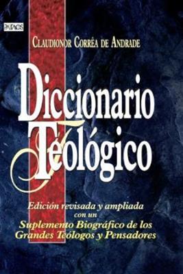 Diccionario Teologico/Edicion Revisada Y Ampliada (Tapa Dura)