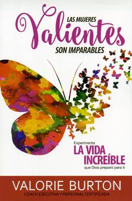 Mujeres Valientes Son Imparables/ Las