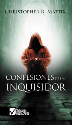 Confesiones De Un Inquisidor (Rústica) [Libro]
