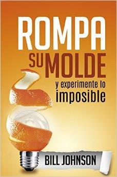 Rompa Su Molde Y Experimente Lo Imposible (Rústica)