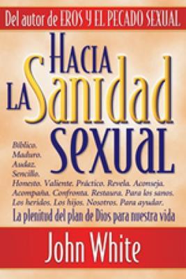 Hacia La Sanidad Sexual (Rústica)
