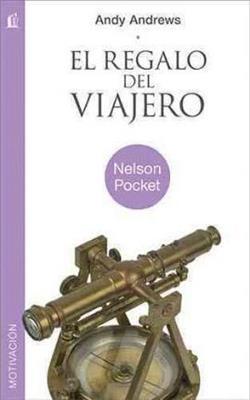 El Regalo Del Viajero (Rustica) [Libro]