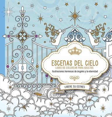 Escenas Del Cielo/Libro Para Colorear (Rústica)