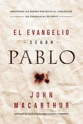 Evangelio Segun Pablo (Rústica) [Libro]