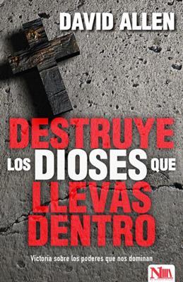 Destruye Los Dioses Que Llevas Dentro (Rústica)