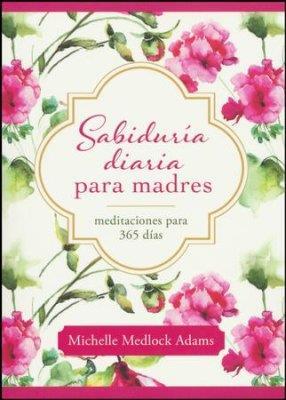Sabiduria Diaria Para Madres (Rústica) [Devocional]
