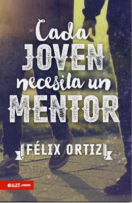 Cada Joven Necesita un Mentor (Rústica) [Libro]