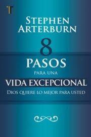 8 Pasos Para Una Vida Excepcional (Rústica)