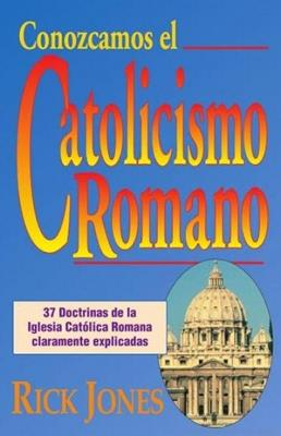 Conozcamos El Catolicismo Romano (Tapa Suave)