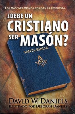 Debe Un Cristiano Ser Mason? (Tapa rústica suave)