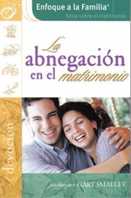 La abnegación en el matrimonio (Rústica)