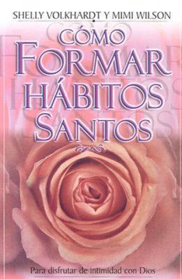 Cómo formar hábitos santos (RÚSTICA) [Bolsilibro]