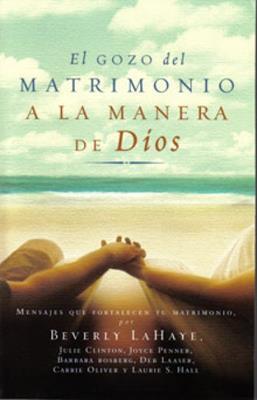 El gozo del matrimonio a la manera de Dios (Rústica)