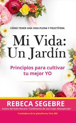 Mi Vida/ Un Jardin (Rústica) [Libro]