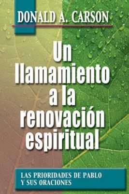 Un Llamamiento A La Renovacion Espiritual/Prioridades de Pablo Y Sus Oraciones