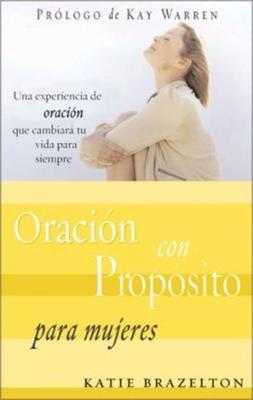 Oración Con Propósito Para Mujeres (Rustica)