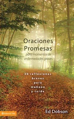 Oraciones Y Promesas Para Momentos De Enfermedades Graves (RÚSTICA)