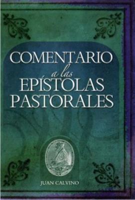 Comentario a las epístolas pastorales (Rústica) [Comentario]