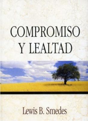 Compromiso y lealtad (Rústica)