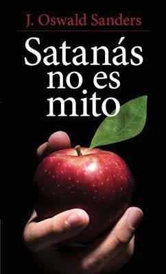 Satanas No Es Un Mito (Rústica)