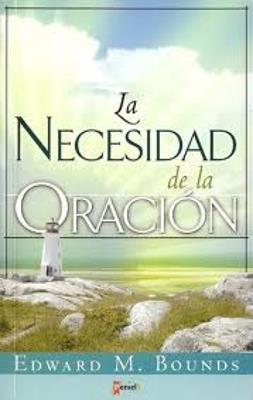 La necesidad de la oración (Rústica) [Bolsilibro]
