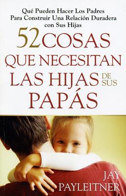 52 cosas que necesitan las hijas de sus papás