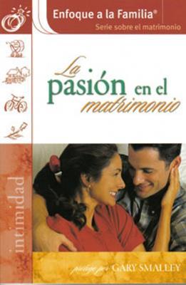 La pasión en el matrimonio (Rústica)