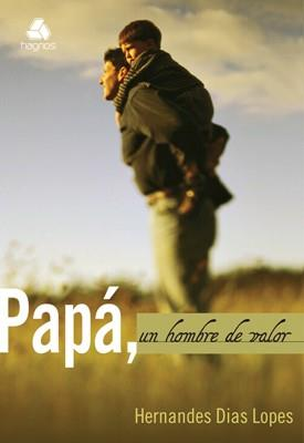 Papa Un Hombre De Valor (Rústica)