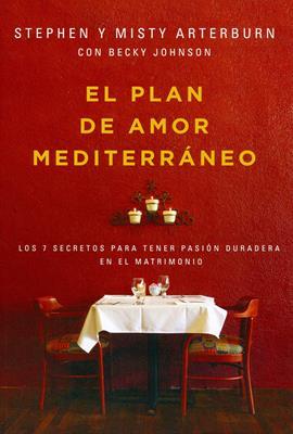 El Plan De Amor Mediterráneo (Rústica) [Libro]