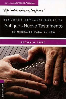 Sermones Actuales Sobre El Antiguo Y El Nuevo Testamento (Rústica) [Libro]