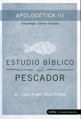Apologética III - Estudio Biblico Del Pescador (Rústica) [Cartilla]