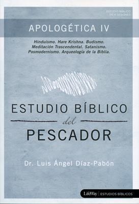 Apologética IV - Estudio Biblico Del Pescador (Rústica) [Cartilla]