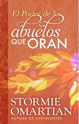 Poder De Los Abuelos Que Oran/El (Rustica ) [Libro]