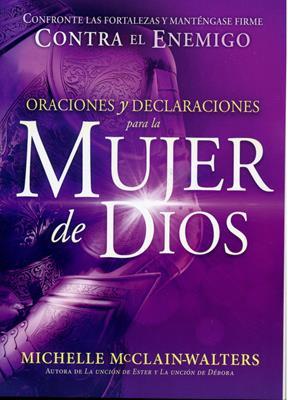 Oraciones  y Declaraciones para la Mujer de Dios (Rustica) [Libro]