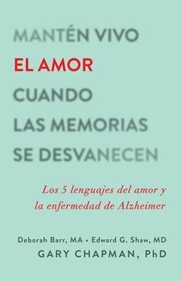 Manten Vivo El Amor Cuando Las Memorias Se Desvanecen (Rústica)