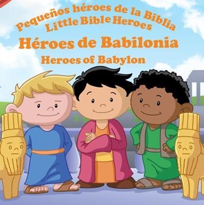 Heroes De Babilonia-Libro Bilingue Para Niños (Rustica)