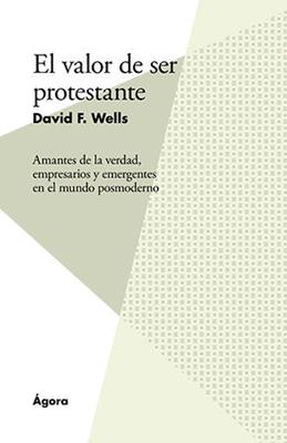 Valor de Ser Protestante (Rústica) [Libro]