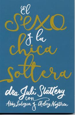 El Sexo y la Chica Soltera (Rustica) [Libro]