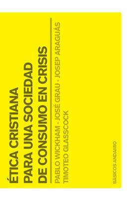 Etica Cristiana Para Una Sociedad De Consumo En Crisis (Rústica) [Libro]