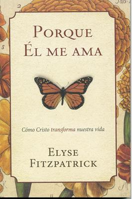 Porque Él Me Ama (Rustica) [Libro]