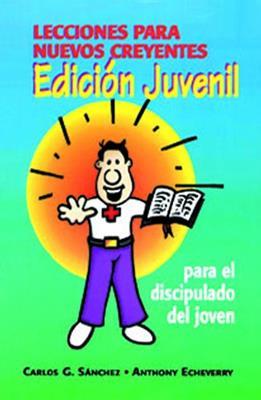 Lecciones Para Nuevos Creyentes/Edicion Juvenil