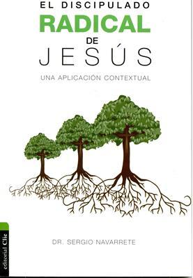 El Discipulado Radical de Jesús