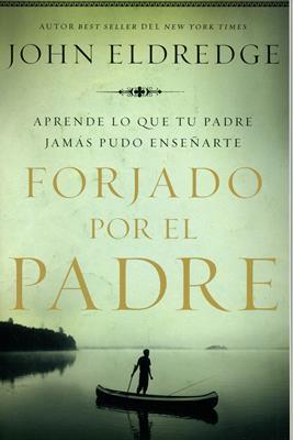 Forjado por el Padre (Rustica) [Libro]