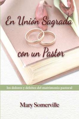 Unión Sagrada Con Un Pastor (Rústica) [Libro]