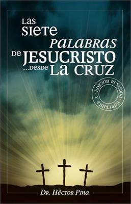 7 Palabras De Jesucristo Desde La Cruz
