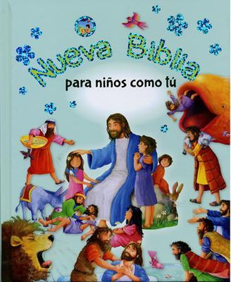 Nueva Biblia para Niños Como Tú (Tapa Dura) [Biblia]