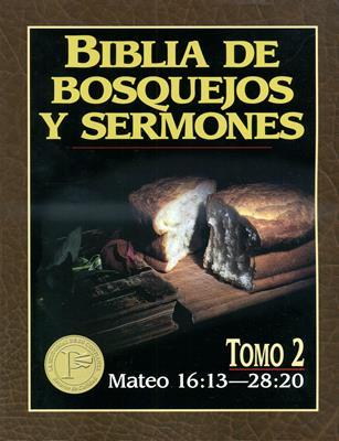 Biblia de bosquejos y sermones -  Mateo 16:13  - 28:20 (Rústica) [Comentario]